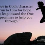 Believe in God's Character and Run to Him for Hope