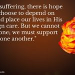 Even in suffering there is hope