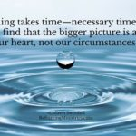 Healing takes time—necessary time—for us