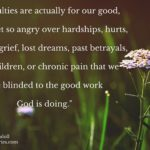 difficulties are actually for our good