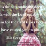 It's time to make the decision to talk with the Lord