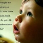 Pain has brought me to a dependence on God