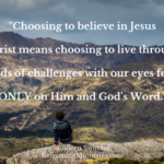Choosing to believe in Jesus Christ Christ Means
